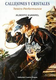 Presentación de Callejones y Cristales de Alberto Kurapel