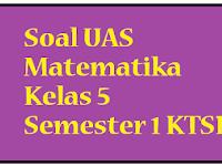 Soal UAS Kelas 5 Matematika Semester 1 2016 2017 KTSP