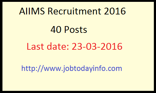 AIIMS Recruitment 2016 - Apply online for 40 Tutor, Medical officer & other Posts