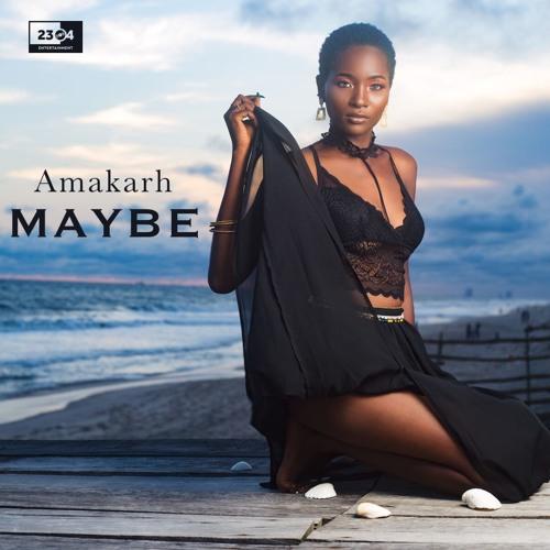 """Music: Amakarh – """"Maybe"""" @Amakarh_"""
