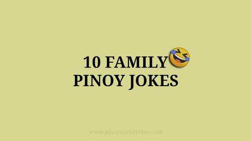 pinoy family jokes 2021