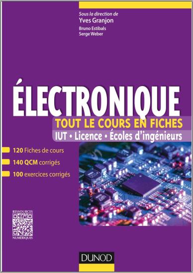 Livre : Electronique - Tout le cours en fiches 120 fiches de cours, QCM et exercices corrigés PDF