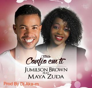 imagem Jumilson Brown Feat. Maya Zuda - Confio Em Ti