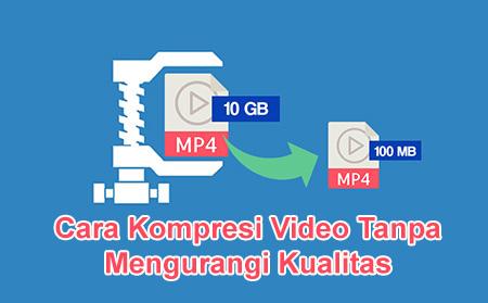 Cara Kompres Video Tanpa Mengurangi Kualitas Pakiqin Com