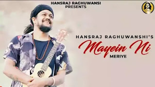 Hansraj Raghuwanshi - Mayein Ni Meriye Lyrics