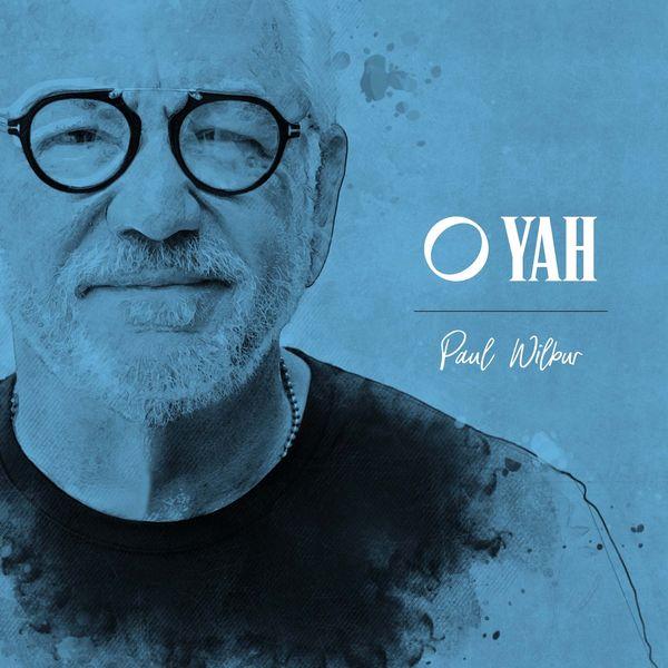 Paul Wilbur – O Yah (Single) 2021 (Exclusivo WC)