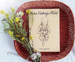 Wiara, nadzieja, miłość - Monika Jagodzińska