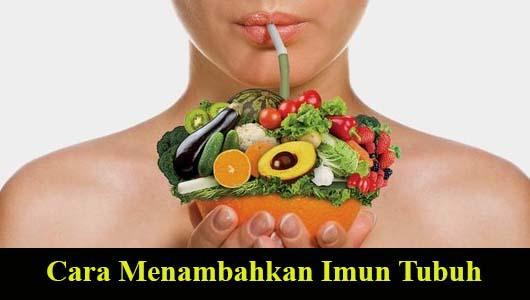 Cara Menambahkan Imun Tubuh