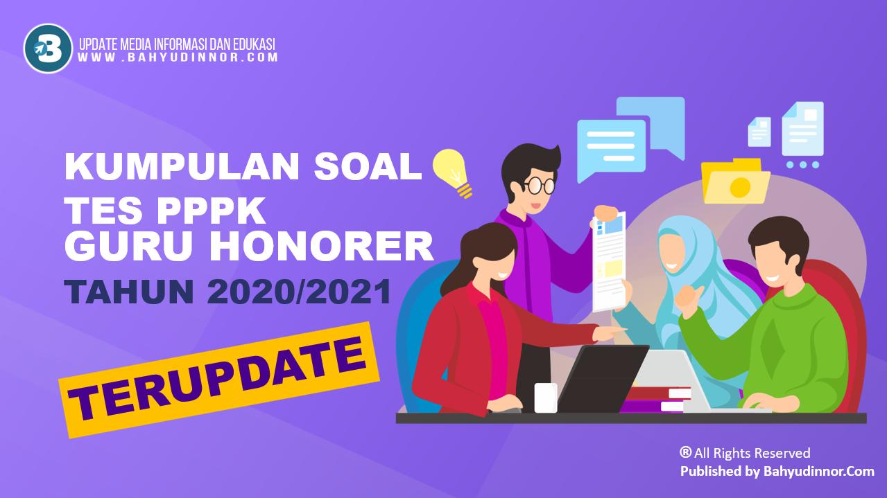Kumpulan Contoh Soal Tes PPPK Guru Honorer 2021 Terupdate