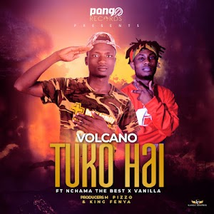 Download Audio | Volcano Ft. Nchama The Best x Vanilla - Tuko HAI