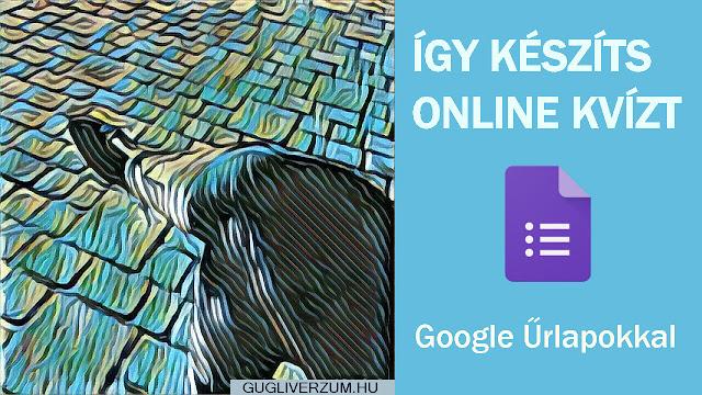Online tesztelés és kvíz játék Google Űrlapokkal