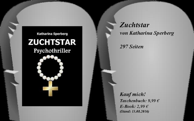 https://www.amazon.de/Zuchtstar-Katharina-Sperberg/dp/3737595577/ref=sr_1_1?s=books&ie=UTF8&qid=1471172322&sr=1-1&keywords=zuchtstar