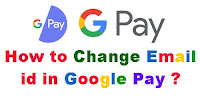 How to Change Email id in Google Pay?
