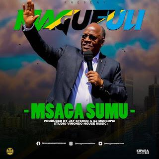 Audio | Msaga sumu – Magufuli  | Download Mp3