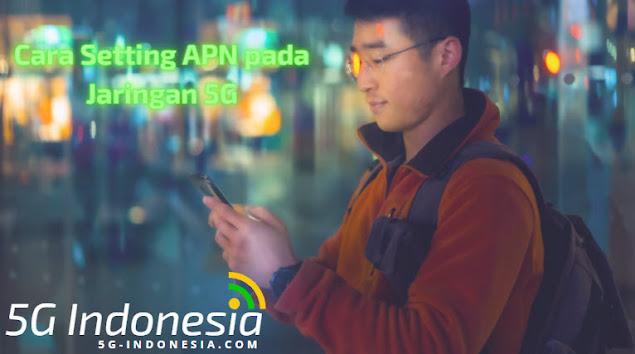 Cara Setting APN pada Jaringan 5G