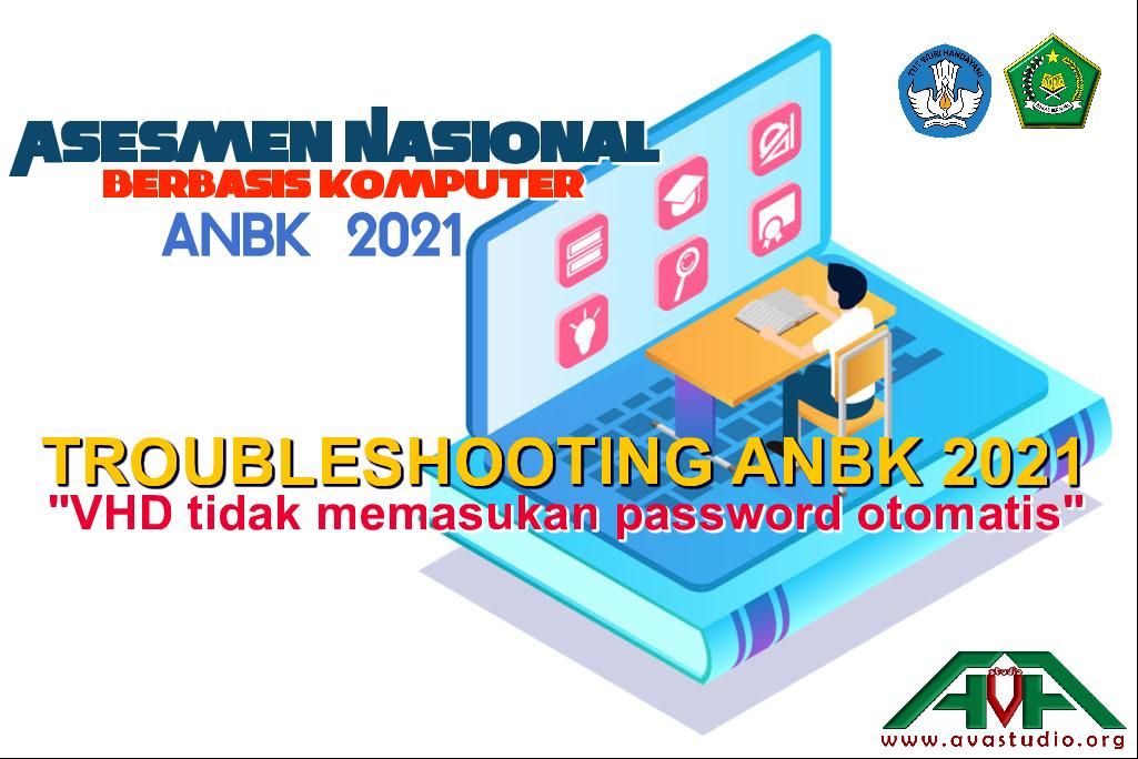 """ANBK 2021 - Solusi Error """"VHD tidak Memasukan Password Otomatis"""""""