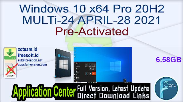 Windows 10 x64 Pro 20H2 MULTi-24 APRIL-28 2021 Pre-Activated_ ZcTeam.id