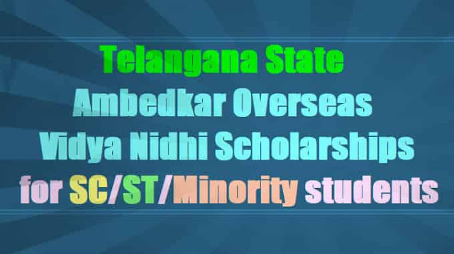 TS Ambedkar Overseas Vidya Nidhi Scholarship 2017 for SC/ST/Minority students
