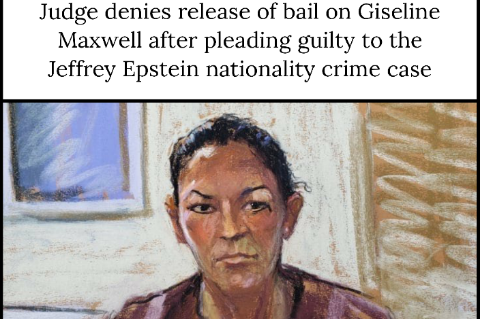 Judge denies release of bail on Giseline Maxwell after pleading guilty to the Jeffrey Epstein nationality crime case