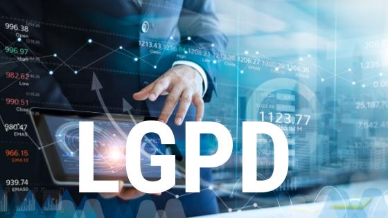 LGPD – Lei Geral de Proteção de Dados: Guia completo