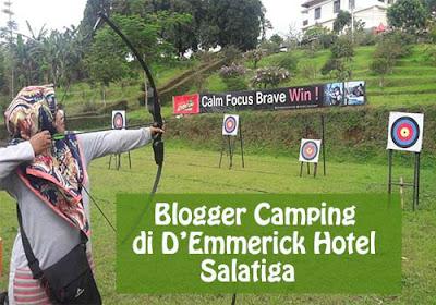 Cerita Blogger Camping di d'Emmerick Hotel Salatiga