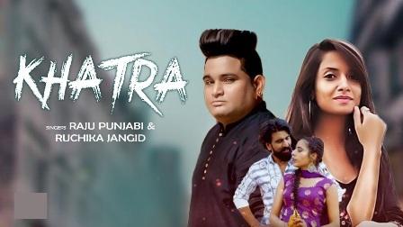 Khatra Lyrics - Raju Punjabi & Ruchika Jangid
