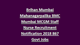 Brihan Mumbai Mahanagarpalika BMC Mumbai MCGM Staff Nurse Recruitment Notification 2018 867 Govt Jobs