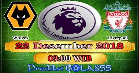 Prediksi Bola855 Wolves vs Liverpool 22 Desember 2018