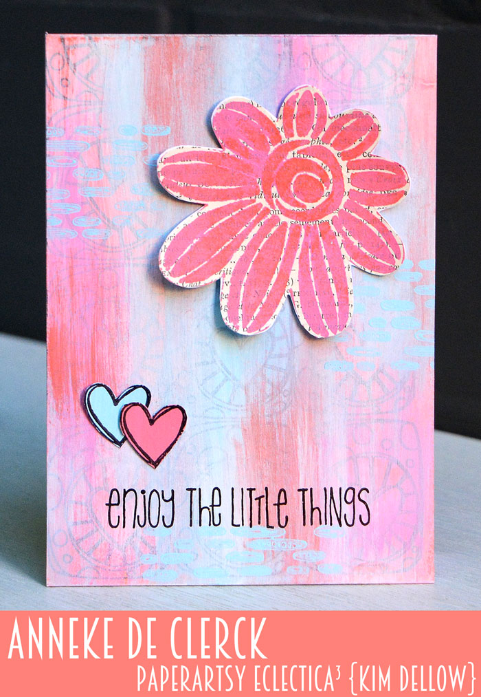 New PaperArtsy Eclectica³ {Kim Dellow} Products Showcase: Anneke De Clerck Enjoy the little things