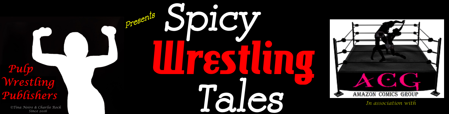 Spicy Wrestling Tales