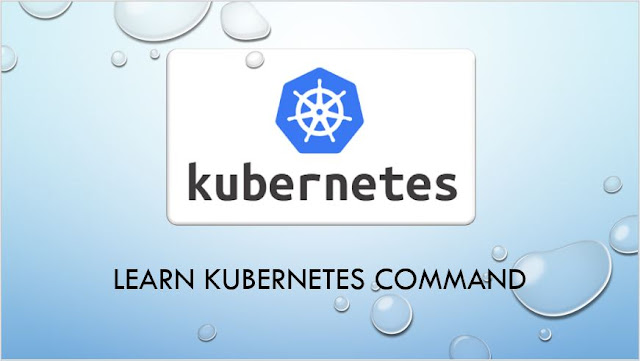 Kubernetes - Kubectl Commands