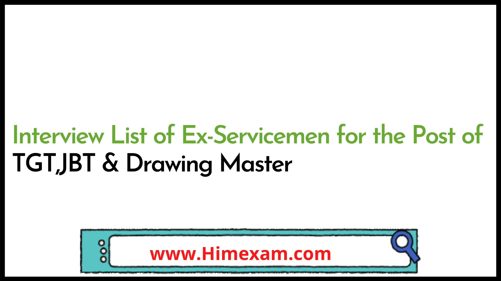 Interview List of Ex-Servicemen for the Post of  TGT,JBT & Drawing Master