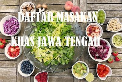 Nama Masakan Khas Jawa Tengah Dan Daerah Asalnya Serbandeso Com