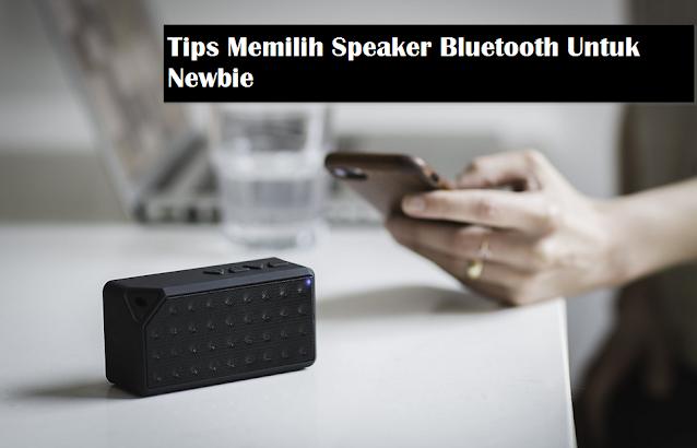 Tips Memilih Speaker Bluetooth Murah Terbaik Versi Newbie