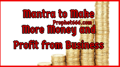 Mantra to Make More Money and Profit from Business