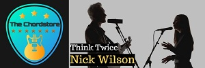 Nick Wilson - THINK TWICE Guitar Chords