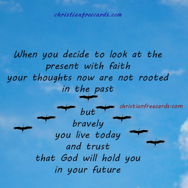 Christian quotes about present, not living in past, free christian image by Mery Bracho