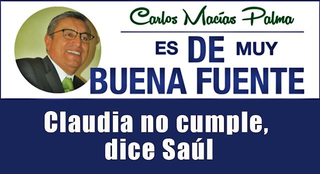 Claudia no cumple, dice Saúl