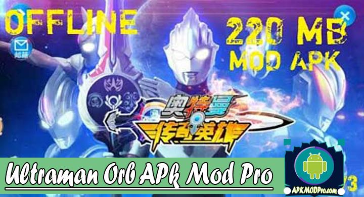 Ultraman Orb Apk Mod Pro Terbaru 2020