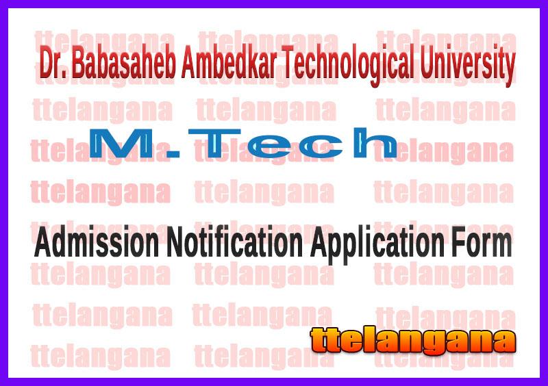 Dr. Babasaheb Ambedkar Technological University M.Tech  Admission Notification Application Form