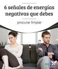 Psicologos peru 6 energias negativas que debes limpiar - Energias positivas y negativas ...