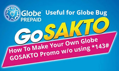 How To Make Your Own Globe GOSAKTO Promo without using *143#. Useful for Globe bug