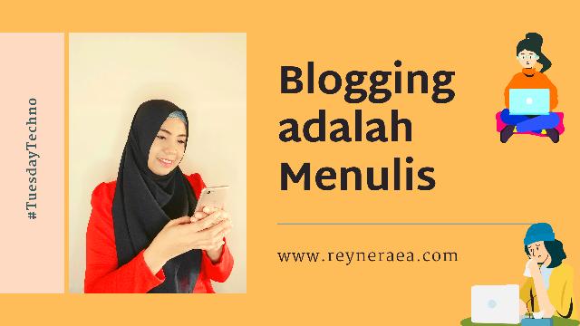 Kegiatan blogging adalah menulis