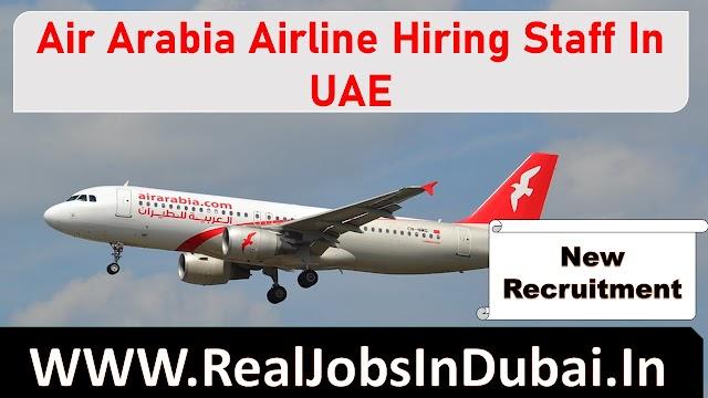 Air Arabia Airline Hiring Staff In UAE.