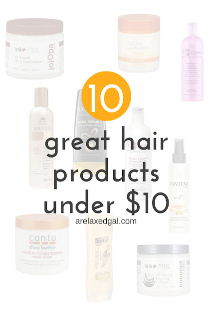 10 great hair products under $10 - arelaxedgal.com