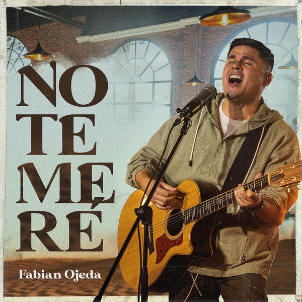 Fabian Ojeda – No Temeré (Single) 2021 (Exclusivo WC)