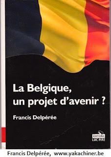 Francis Delpérée, La Belgique un projet d'avenir ?
