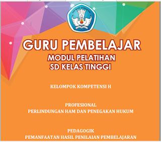 Modul PKB Guru Pembelajar SD Kelas Tinggi KK-H, https://bloggoeroe.blogspot.com/