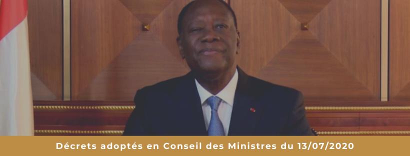 Décrets adoptés en Conseil des Ministres du 13/07/2020