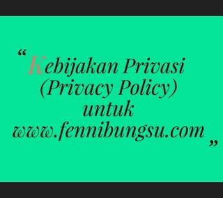 blog fenni bungsu, Kebijakan Privacy Blog FenniBungsu